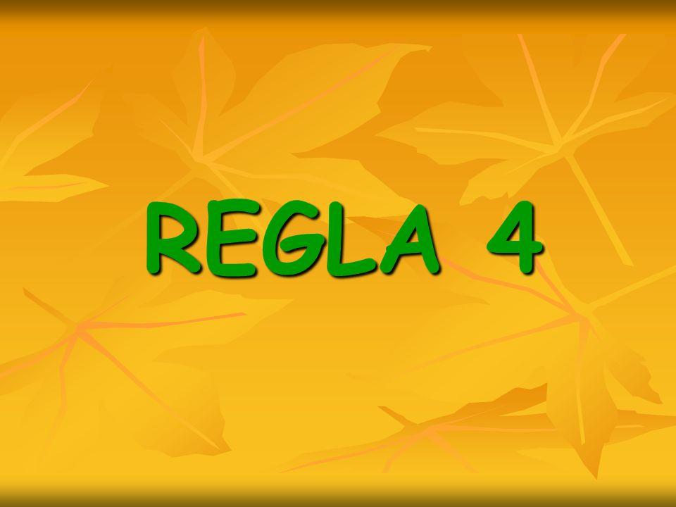 REGLA 4