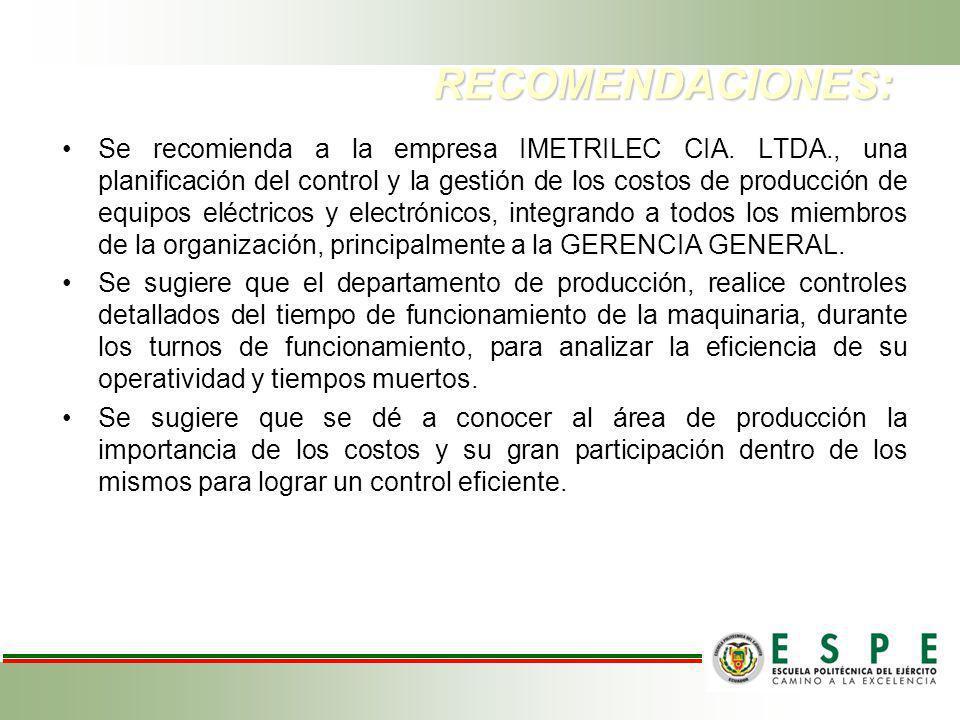 Se recomienda a la empresa IMETRILEC CIA. LTDA., una planificación del control y la gestión de los costos de producción de equipos eléctricos y electr