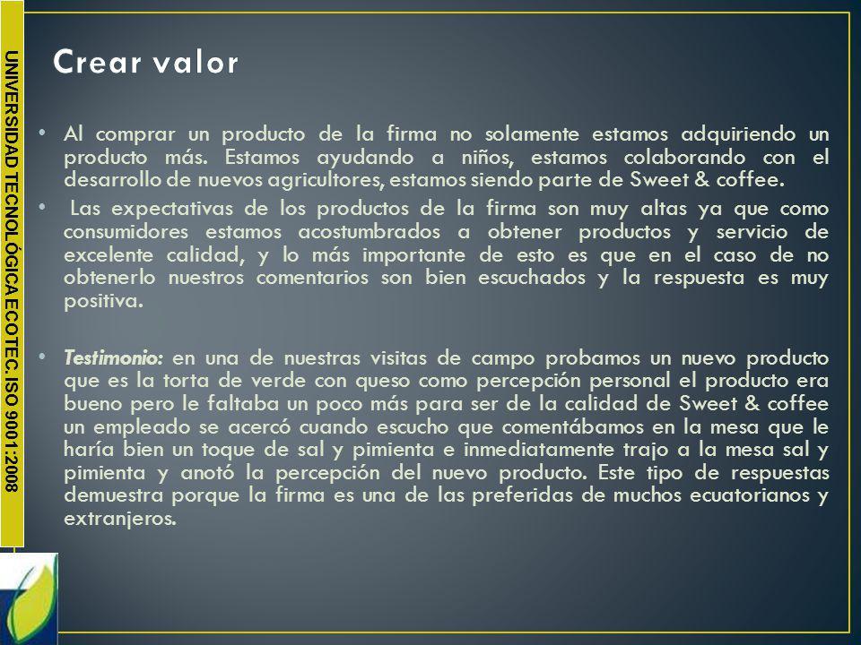 UNIVERSIDAD TECNOLÓGICA ECOTEC. ISO 9001:2008 Al comprar un producto de la firma no solamente estamos adquiriendo un producto más. Estamos ayudando a