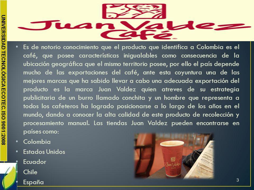 UNIVERSIDAD TECNOLÓGICA ECOTEC. ISO 9001:2008 Es de notorio conocimiento que el producto que identifica a Colombia es el café, que posee característic
