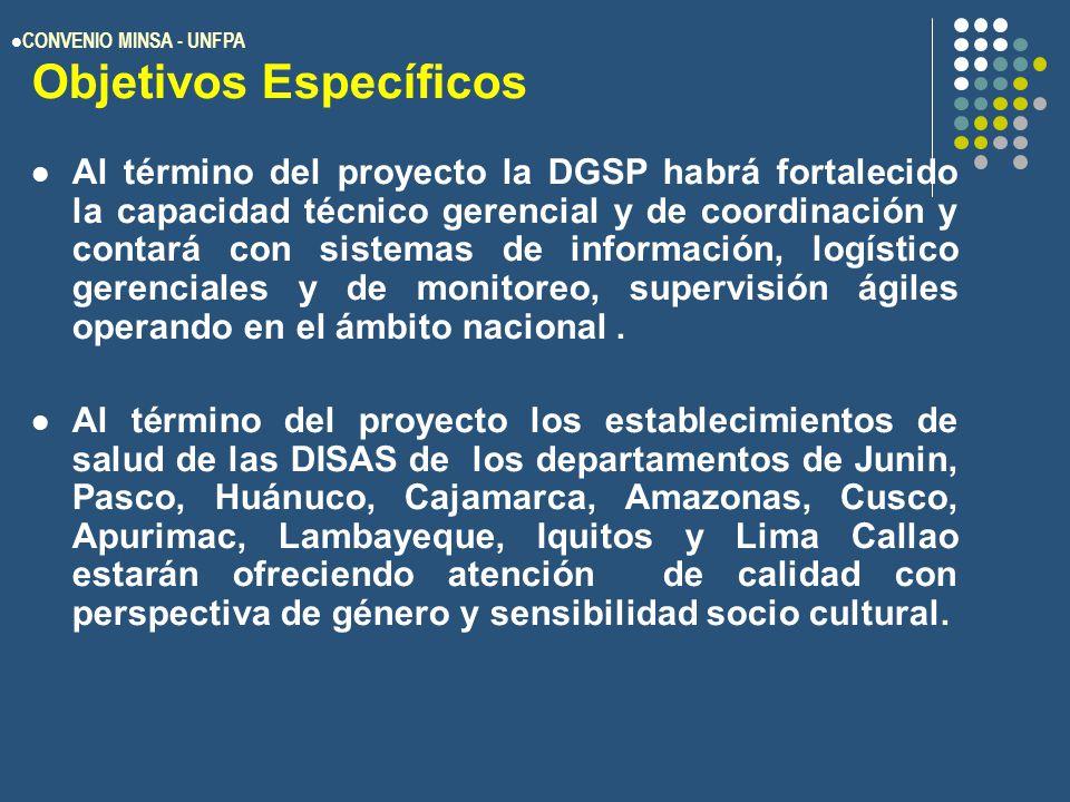 Objetivos Específicos Al término del proyecto la DGSP habrá fortalecido la capacidad técnico gerencial y de coordinación y contará con sistemas de información, logístico gerenciales y de monitoreo, supervisión ágiles operando en el ámbito nacional.