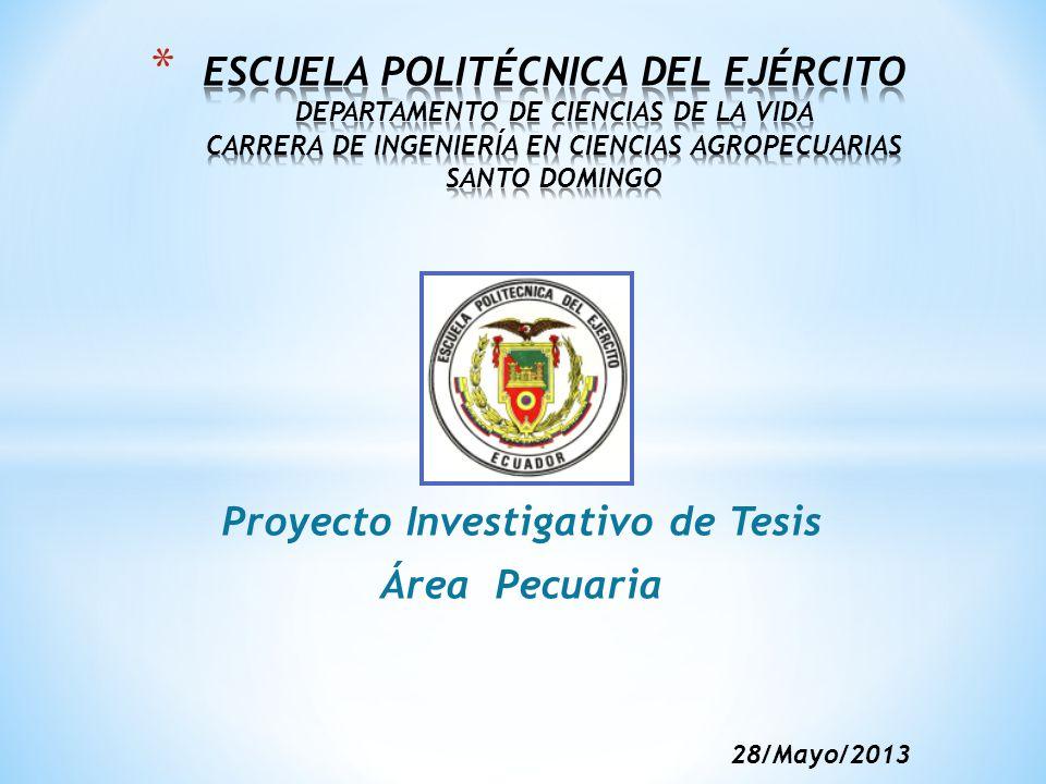 Proyecto Investigativo de Tesis Área Pecuaria 28/Mayo/2013