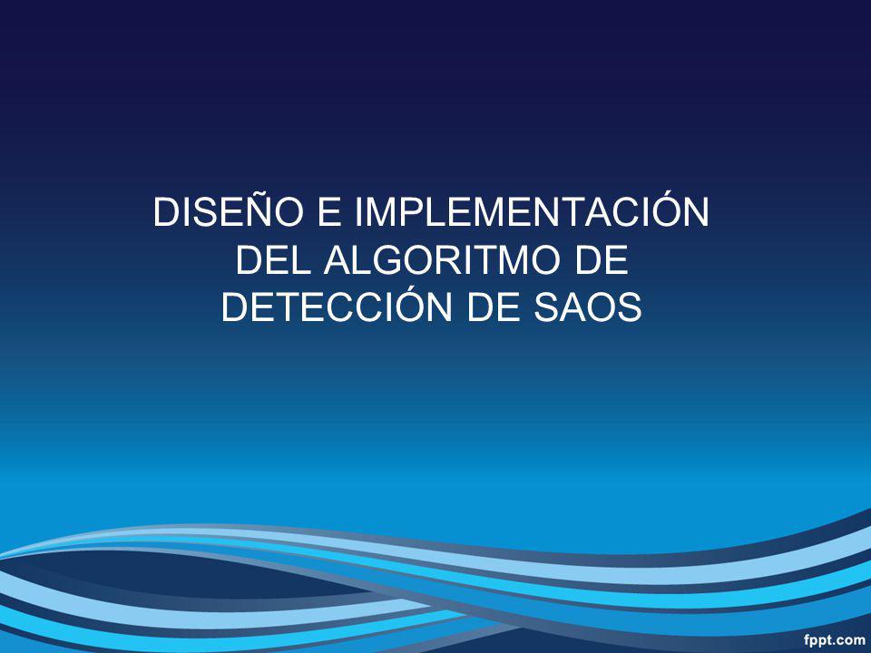 DISEÑO E IMPLEMENTACIÓN DEL ALGORITMO DE DETECCIÓN DE SAOS