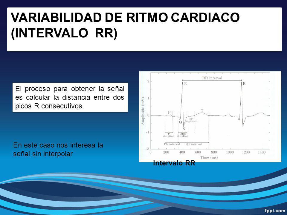 VARIABILIDAD DE RITMO CARDIACO (INTERVALO RR) El proceso para obtener la señal es calcular la distancia entre dos picos R consecutivos. En este caso n