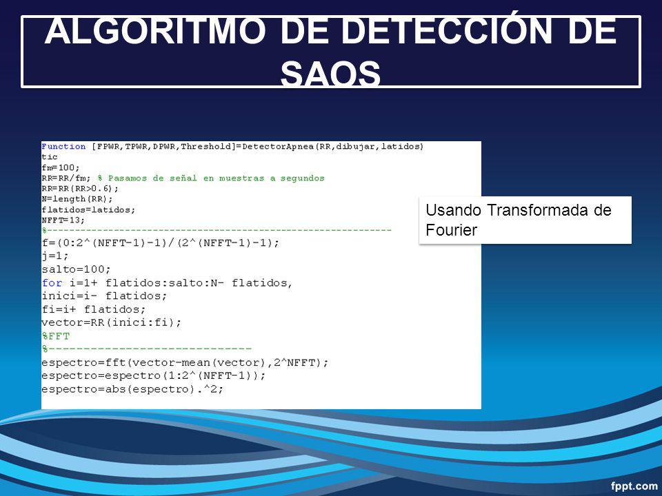 ALGORITMO DE DETECCIÓN DE SAOS Usando Transformada de Fourier