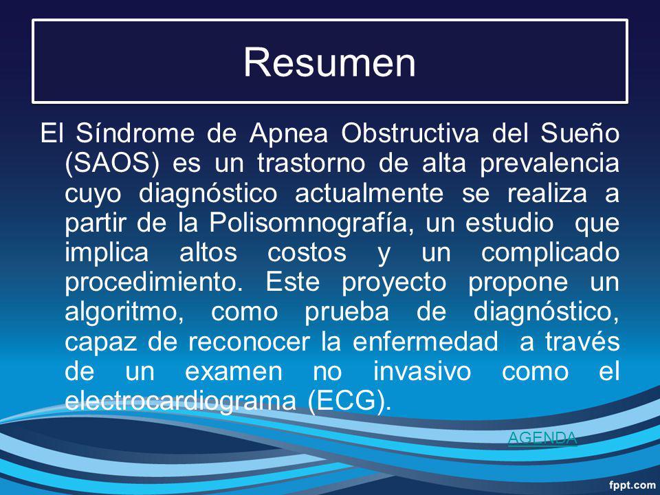 Resumen El Síndrome de Apnea Obstructiva del Sueño (SAOS) es un trastorno de alta prevalencia cuyo diagnóstico actualmente se realiza a partir de la P
