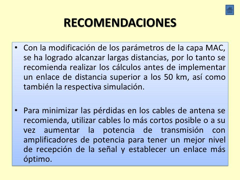 RECOMENDACIONES De acuerdo a las simulaciones en ns-3 se recomienda que la tasa de transmisión adecuada para enlaces de larga distancia debe ser menor