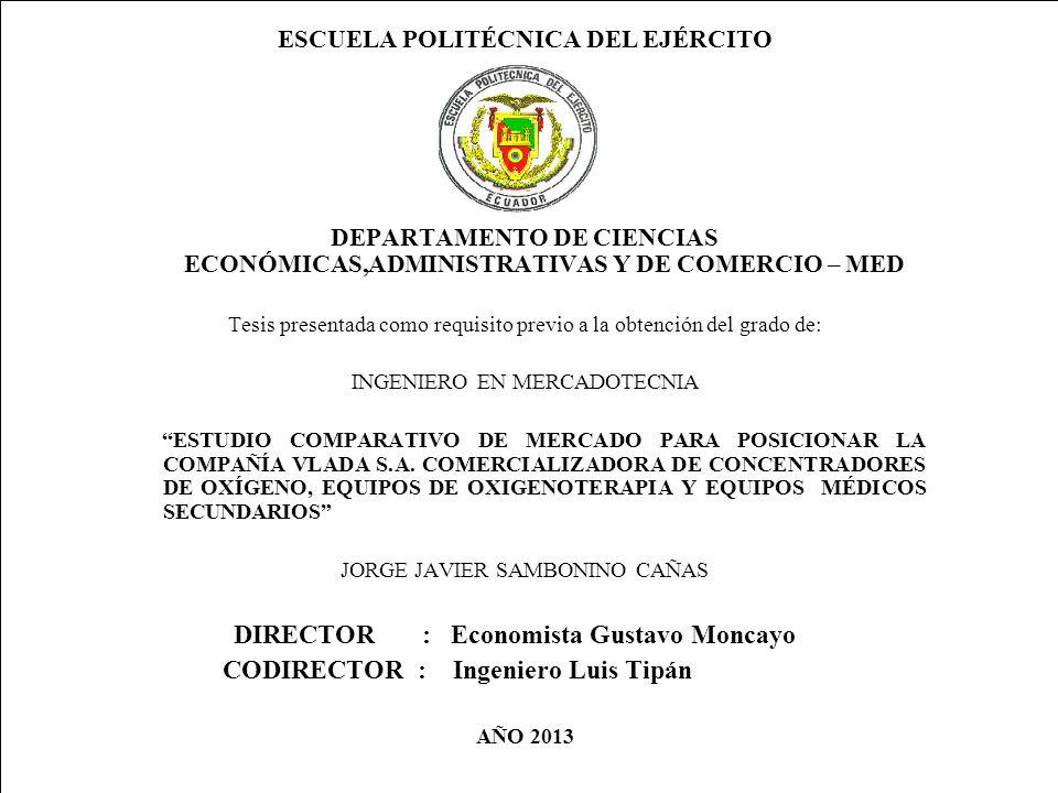 ® CIMAT - III Simposio Metodologia Seis Sigma 2007 Pagina 1 Logo Empresa ESCUELA POLITÉCNICA DEL EJÉRCITO DEPARTAMENTO DE CIENCIAS ECONÓMICAS,ADMINISTRATIVAS Y DE COMERCIO – MED Tesis presentada como requisito previo a la obtención del grado de: INGENIERO EN MERCADOTECNIA ESTUDIO COMPARATIVO DE MERCADO PARA POSICIONAR LA COMPAÑÍA VLADA S.A.