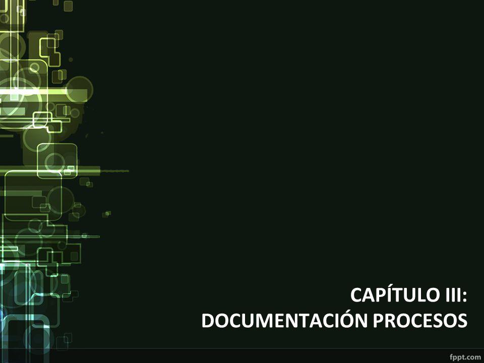 CAPÍTULO III: DOCUMENTACIÓN PROCESOS