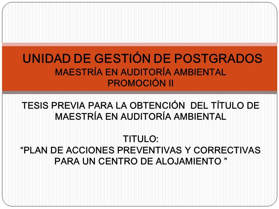 UNIDAD DE GESTIÓN DE POSTGRADOS MAESTRÍA EN AUDITORÍA AMBIENTAL PROMOCIÓN II TESIS PREVIA PARA LA OBTENCIÓN DEL TÍTULO DE MAESTRÍA EN AUDITORÍA AMBIEN