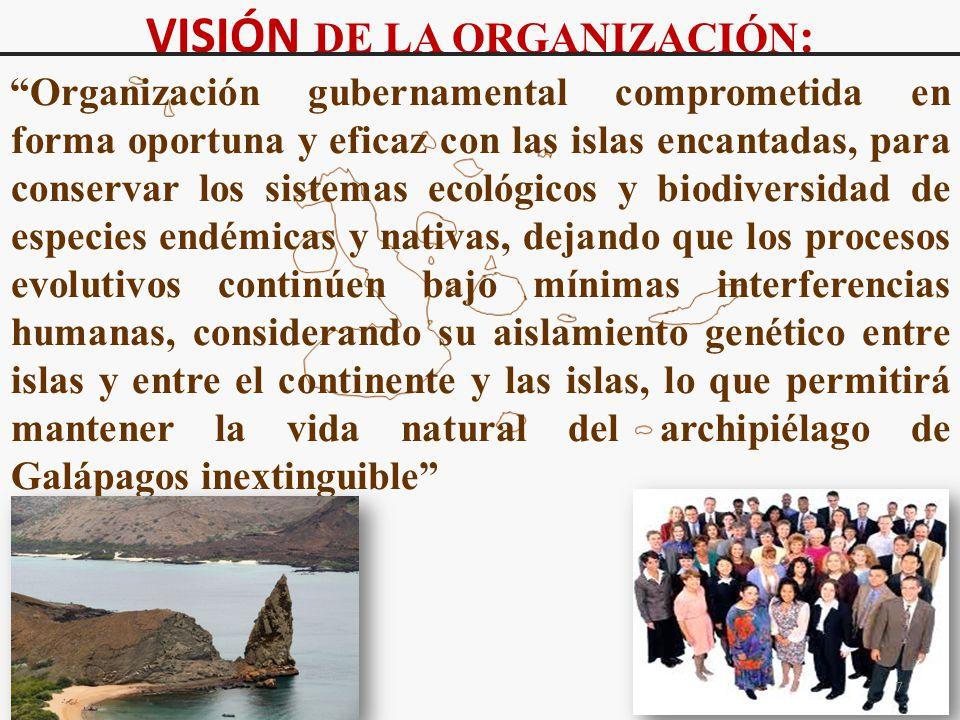 VISIÓN DE LA ORGANIZACIÓN : Organización gubernamental comprometida en forma oportuna y eficaz con las islas encantadas, para conservar los sistemas e