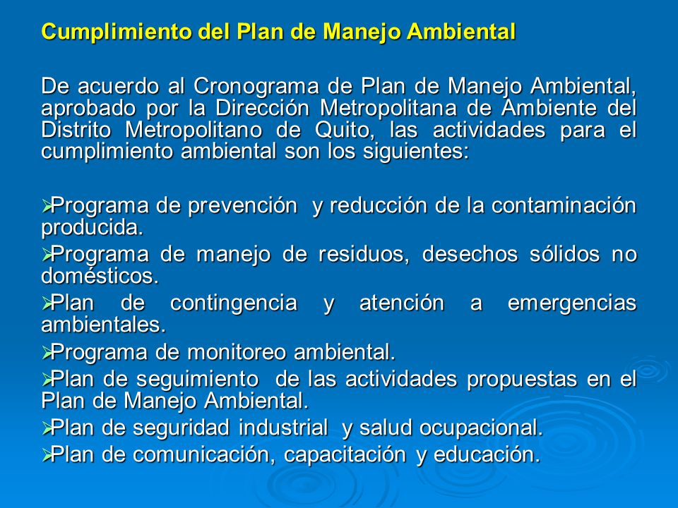 Cumplimiento del Plan de Manejo Ambiental De acuerdo al Cronograma de Plan de Manejo Ambiental, aprobado por la Dirección Metropolitana de Ambiente de
