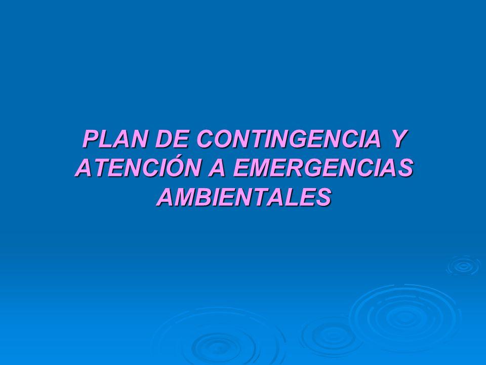 PLAN DE CONTINGENCIA Y ATENCIÓN A EMERGENCIAS AMBIENTALES