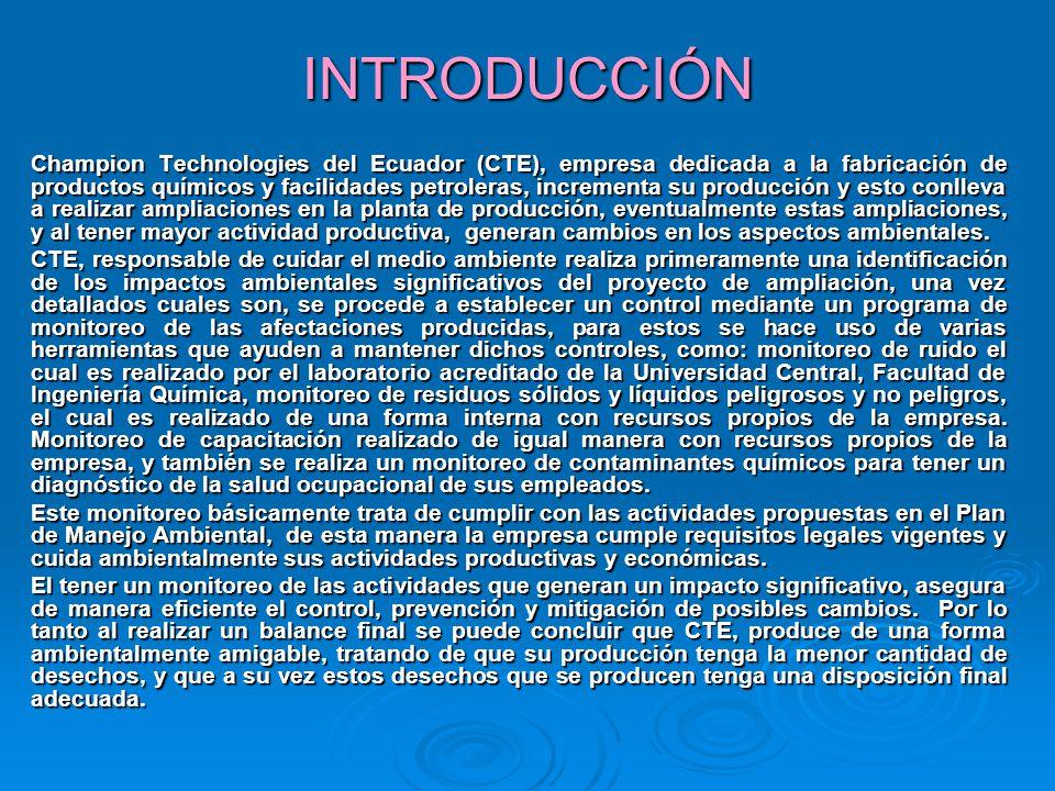 INTRODUCCIÓN Champion Technologies del Ecuador (CTE), empresa dedicada a la fabricación de productos químicos y facilidades petroleras, incrementa su