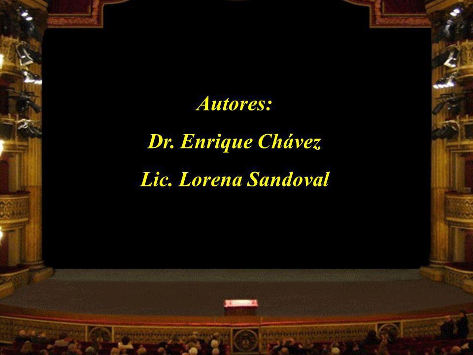 Autores: Dr. Enrique Chávez Lic. Lorena Sandoval