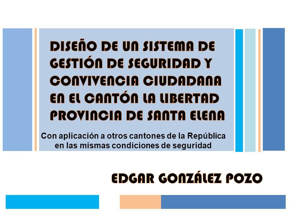 Con aplicación a otros cantones de la República en las mismas condiciones de seguridad