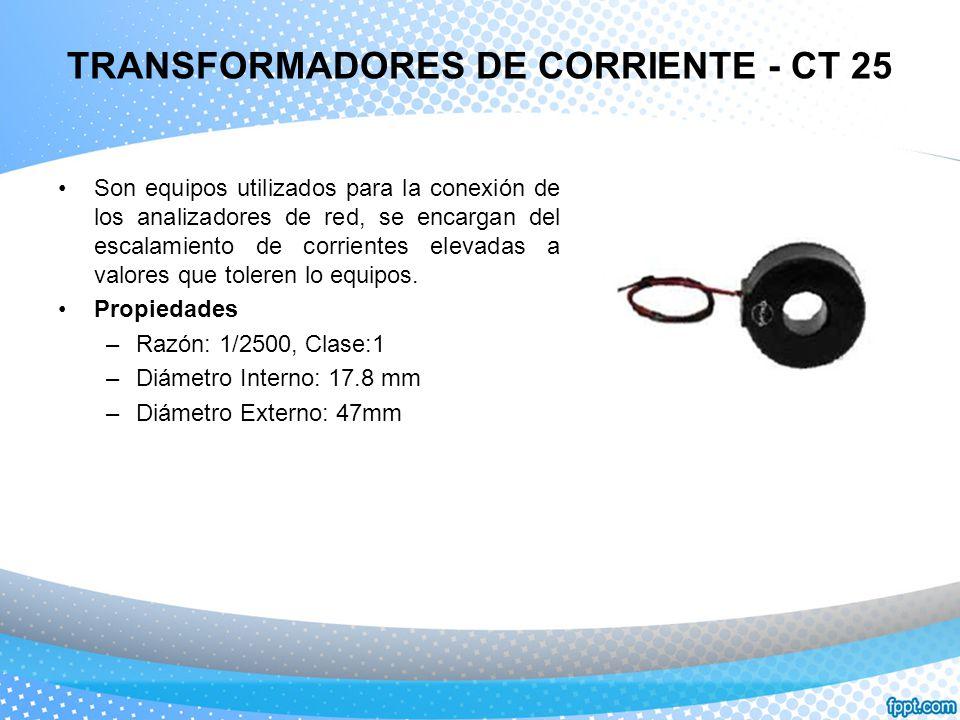 TRANSFORMADORES DE CORRIENTE - CT 25 Son equipos utilizados para la conexión de los analizadores de red, se encargan del escalamiento de corrientes el