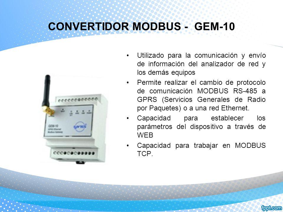 CONVERTIDOR MODBUS - GEM-10 Utilizado para la comunicación y envío de información del analizador de red y los demás equipos Permite realizar el cambio