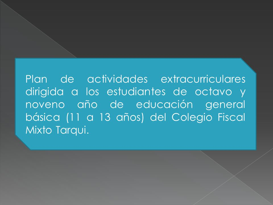 Plan de actividades extracurriculares dirigida a los estudiantes de octavo y noveno año de educación general básica (11 a 13 años) del Colegio Fiscal