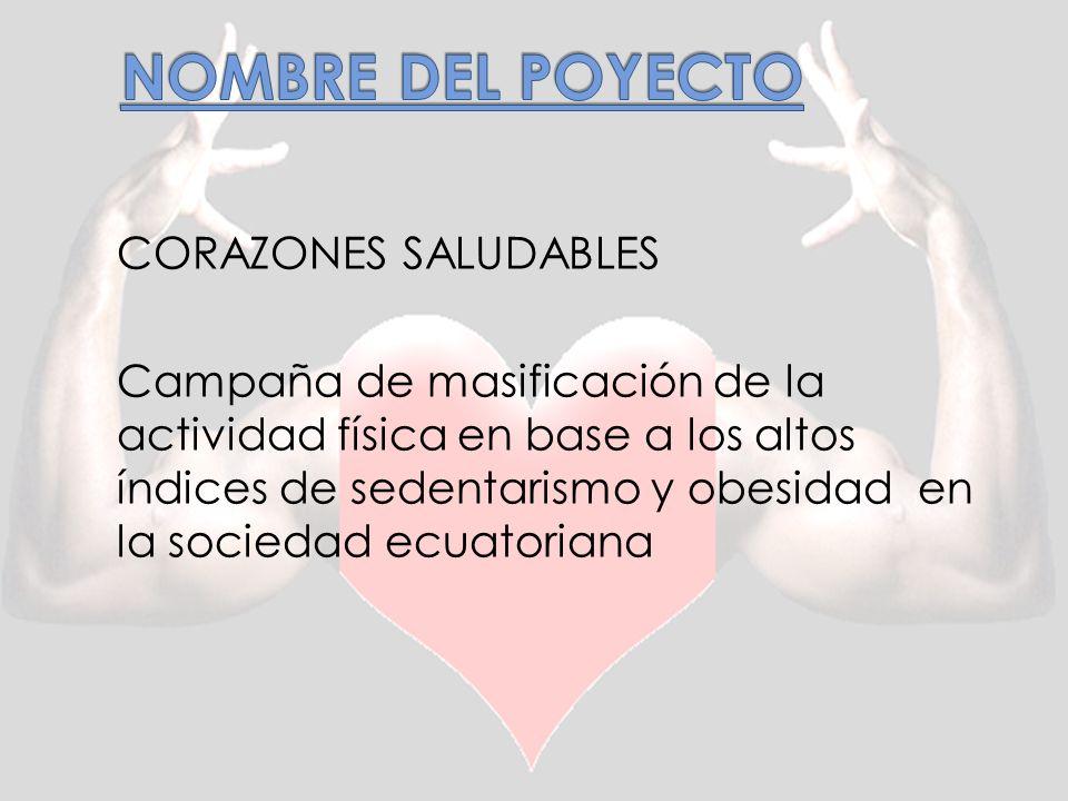 CORAZONES SALUDABLES Campaña de masificación de la actividad física en base a los altos índices de sedentarismo y obesidad en la sociedad ecuatoriana