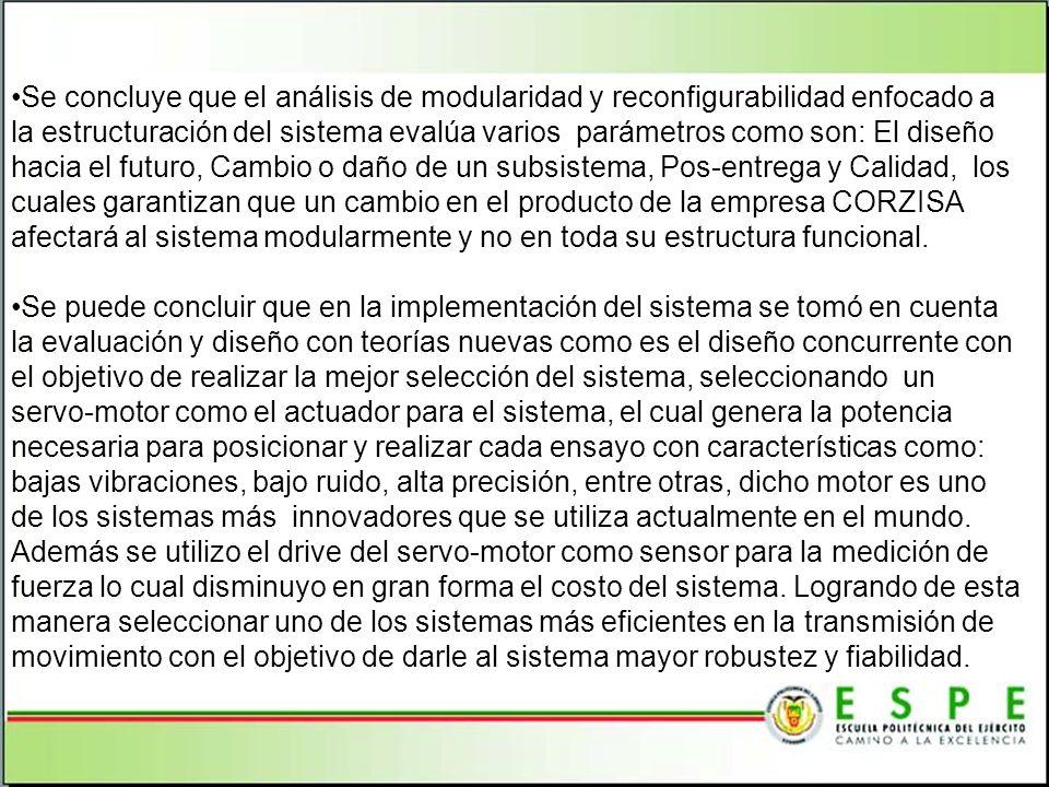 Se concluye que el análisis de modularidad y reconfigurabilidad enfocado a la estructuración del sistema evalúa varios parámetros como son: El diseño