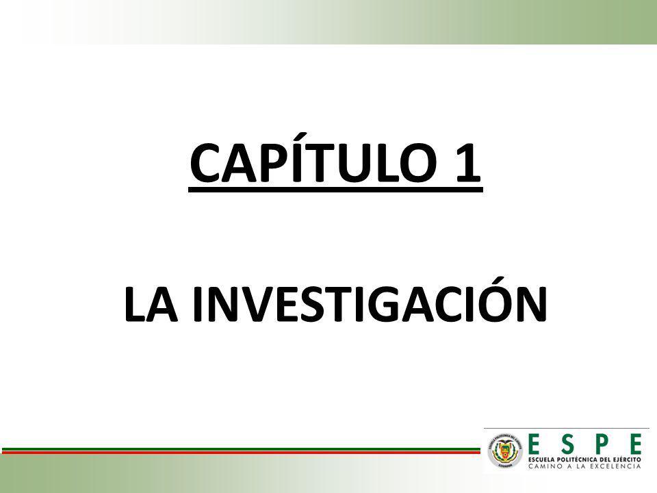 CAPÍTULO 1 LA INVESTIGACIÓN