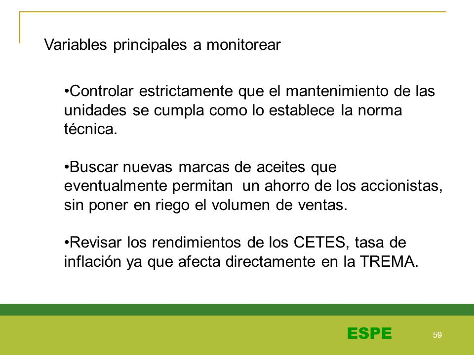 59 ESPE Variables principales a monitorear Controlar estrictamente que el mantenimiento de las unidades se cumpla como lo establece la norma técnica.