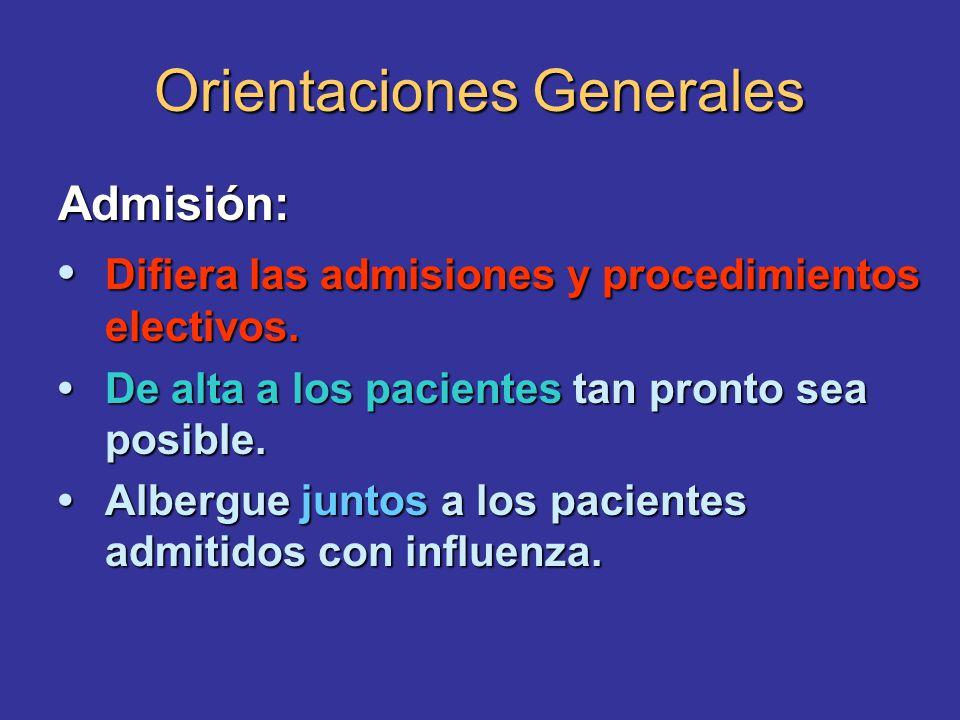 Orientaciones Generales Admisión: Difiera las admisiones y procedimientos electivos. Difiera las admisiones y procedimientos electivos. De alta a los
