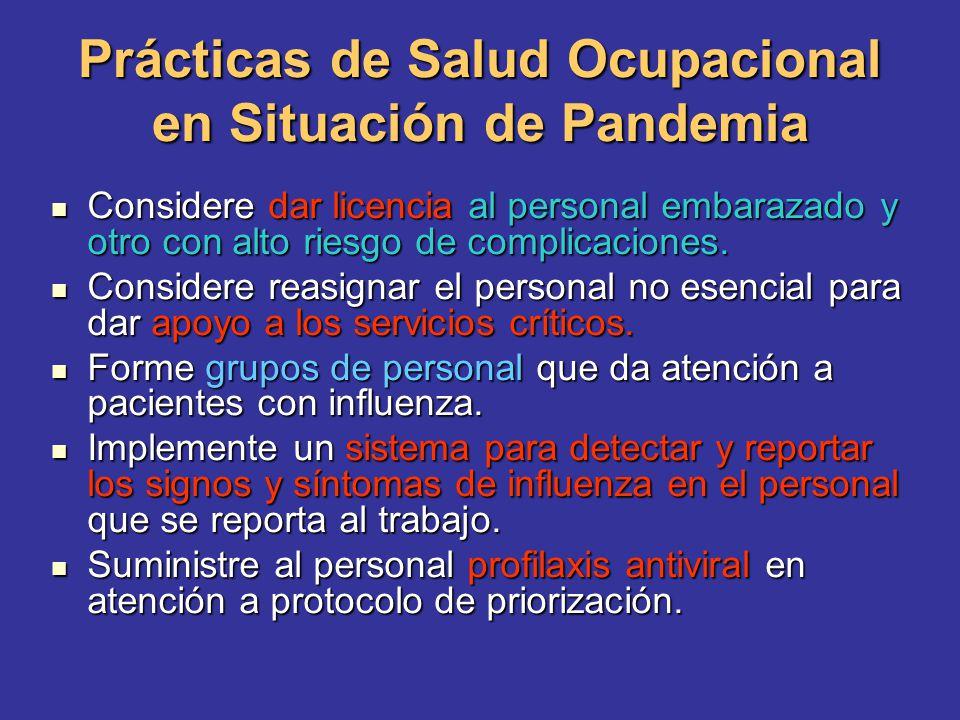 Prácticas de Salud Ocupacional en Situación de Pandemia Considere dar licencia al personal embarazado y otro con alto riesgo de complicaciones. Consid