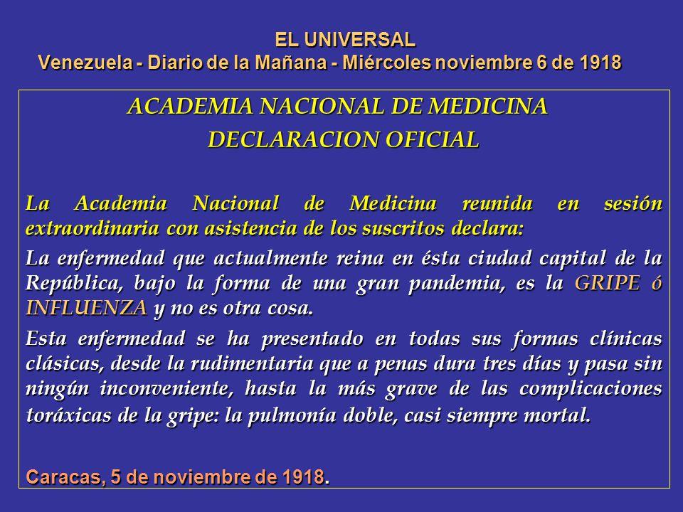 EL UNIVERSAL Venezuela - Diario de la Mañana - Miércoles noviembre 6 de 1918 ACADEMIA NACIONAL DE MEDICINA ACADEMIA NACIONAL DE MEDICINA DECLARACION O