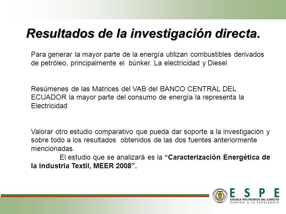 Resultados de la investigación directa. Para generar la mayor parte de la energía utilizan combustibles derivados de petróleo, principalmente el búnke