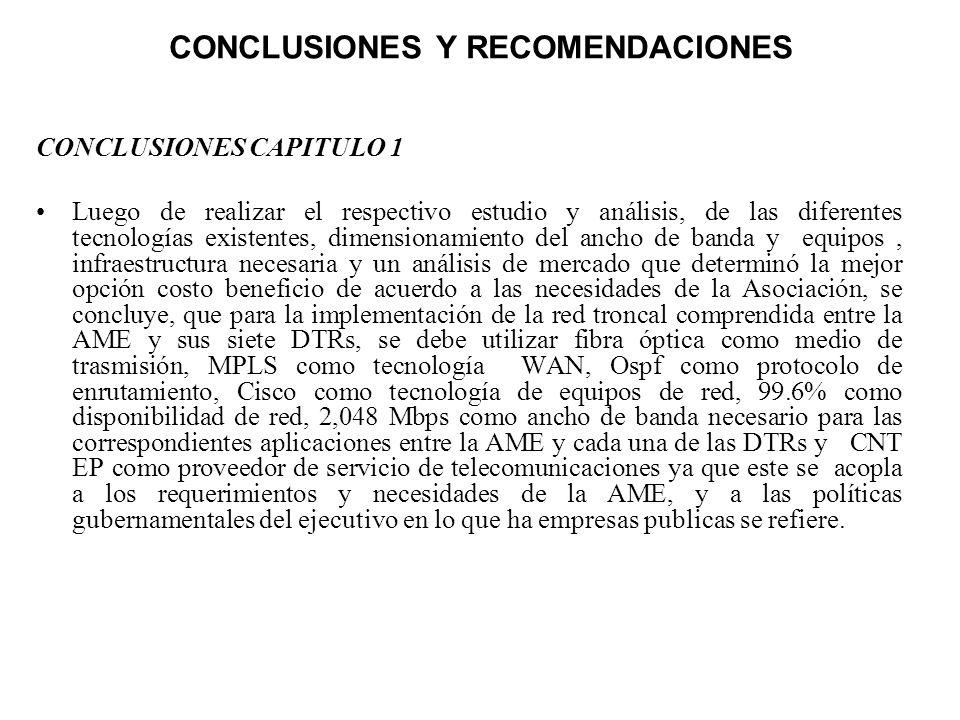 CONCLUSIONES Y RECOMENDACIONES CONCLUSIONES CAPITULO 1 Luego de realizar el respectivo estudio y análisis, de las diferentes tecnologías existentes, d
