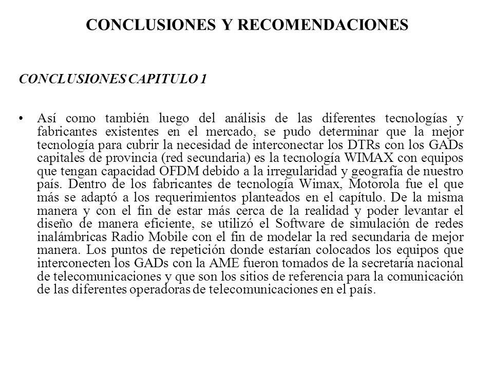 CONCLUSIONES Y RECOMENDACIONES CONCLUSIONES CAPITULO 1 Así como también luego del análisis de las diferentes tecnologías y fabricantes existentes en e