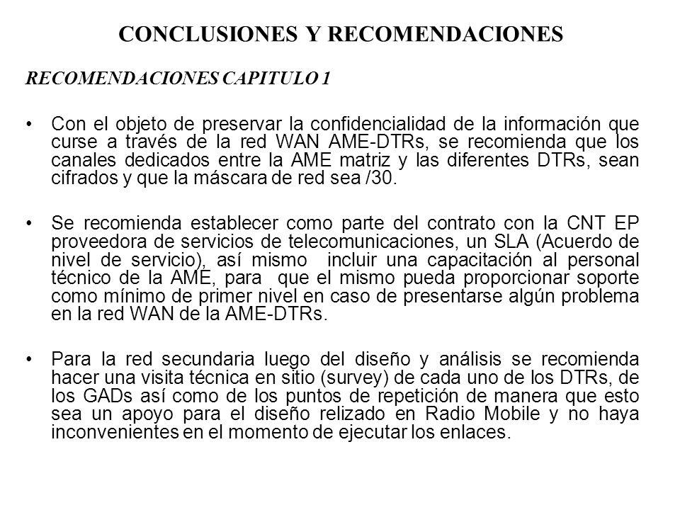 CONCLUSIONES Y RECOMENDACIONES RECOMENDACIONES CAPITULO 1 Con el objeto de preservar la confidencialidad de la información que curse a través de la re