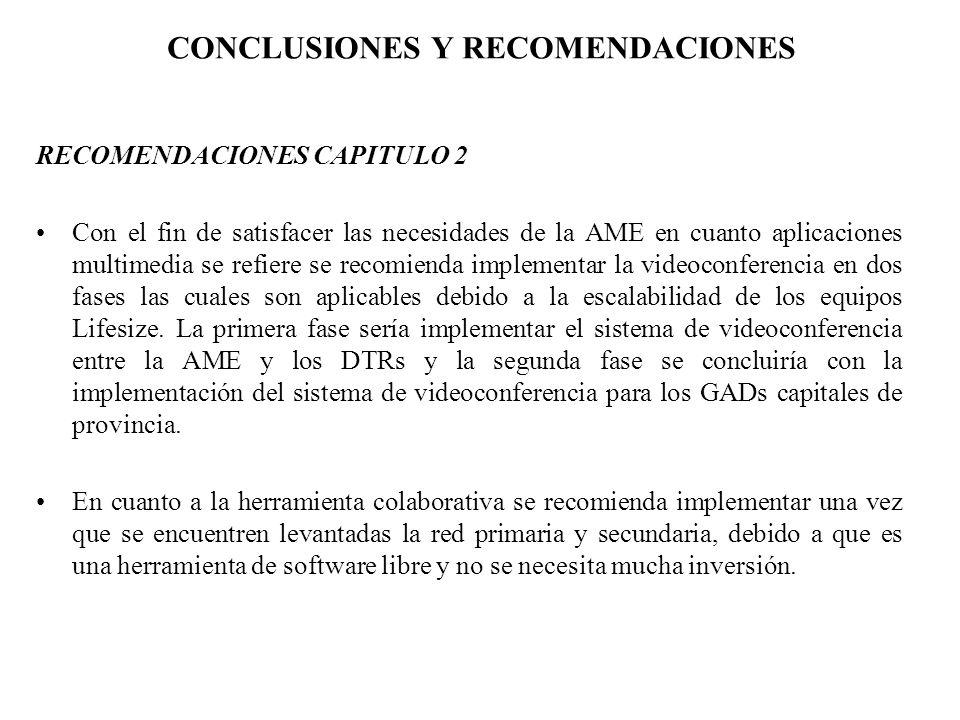 CONCLUSIONES Y RECOMENDACIONES RECOMENDACIONES CAPITULO 2 Con el fin de satisfacer las necesidades de la AME en cuanto aplicaciones multimedia se refi