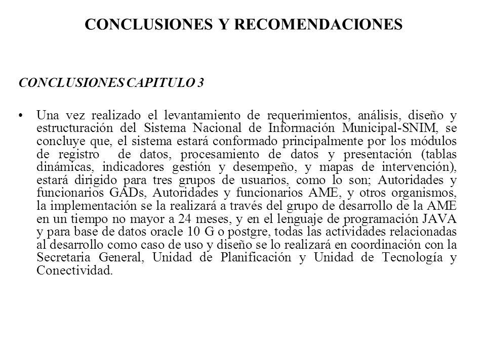 CONCLUSIONES Y RECOMENDACIONES CONCLUSIONES CAPITULO 3 Una vez realizado el levantamiento de requerimientos, análisis, diseño y estructuración del Sis