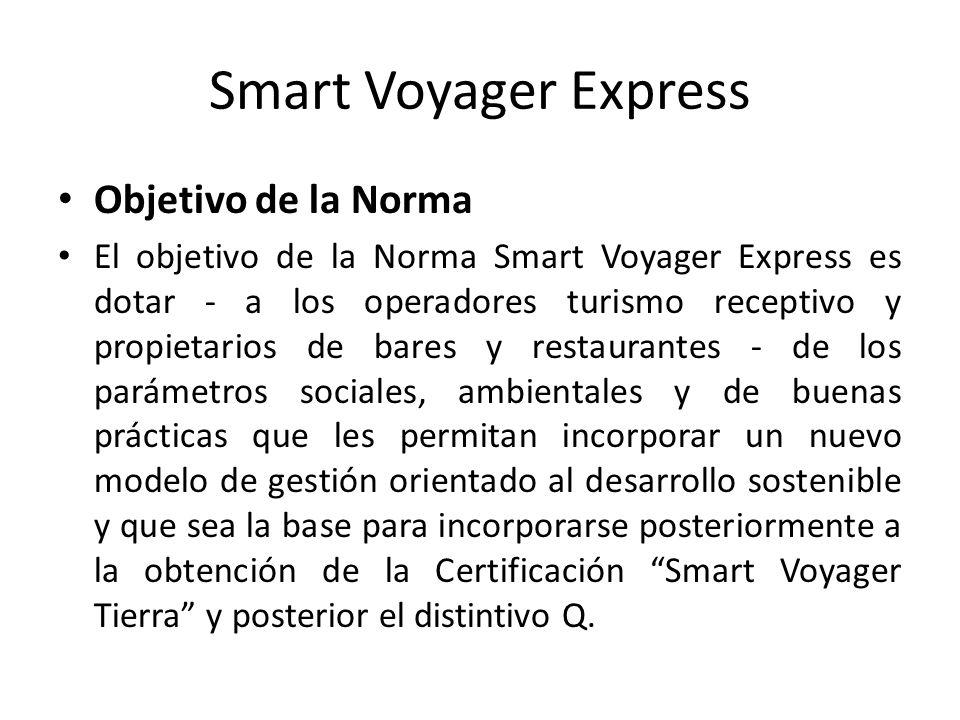Smart Voyager Express Objetivo de la Norma El objetivo de la Norma Smart Voyager Express es dotar - a los operadores turismo receptivo y propietarios