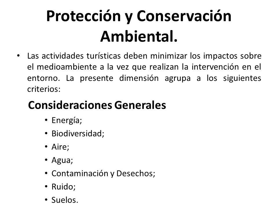 Protección y Conservación Ambiental. Las actividades turísticas deben minimizar los impactos sobre el medioambiente a la vez que realizan la intervenc