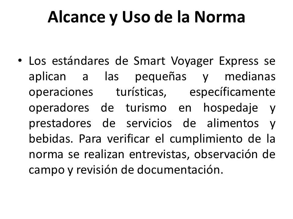 Alcance y Uso de la Norma Los estándares de Smart Voyager Express se aplican a las pequeñas y medianas operaciones turísticas, específicamente operado