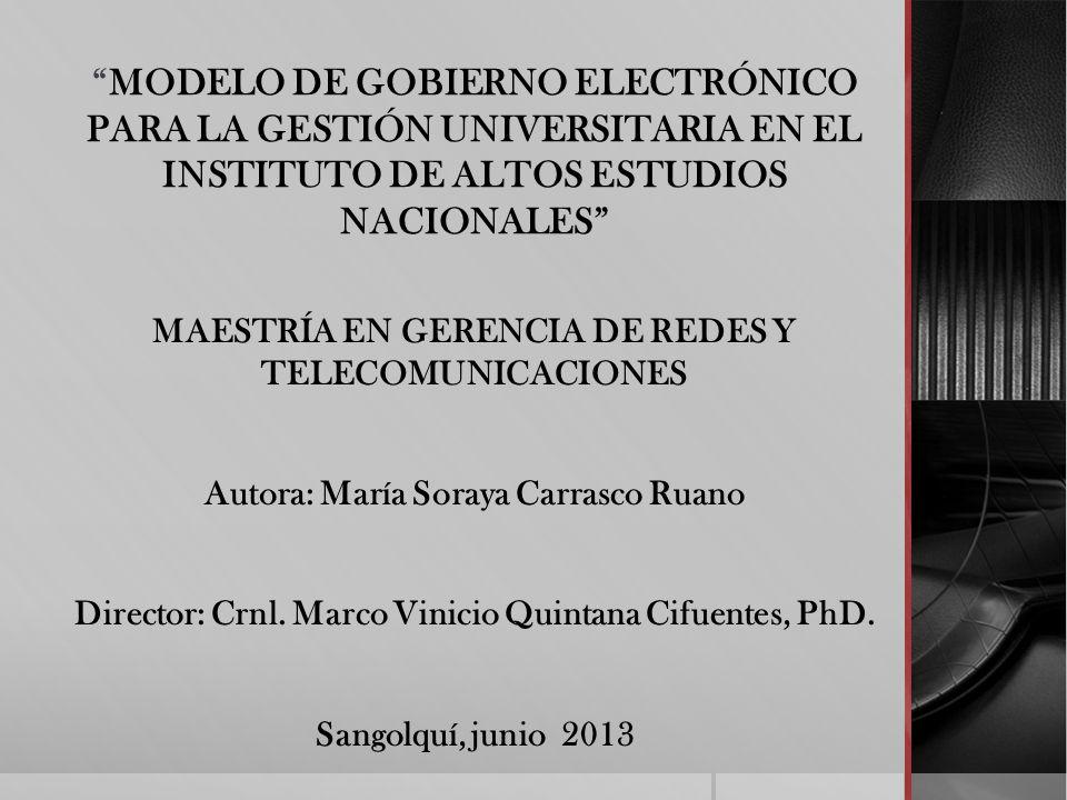 MODELO DE GOBIERNO ELECTRÓNICO PARA LA GESTIÓN UNIVERSITARIA EN EL INSTITUTO DE ALTOS ESTUDIOS NACIONALES MAESTRÍA EN GERENCIA DE REDES Y TELECOMUNICA