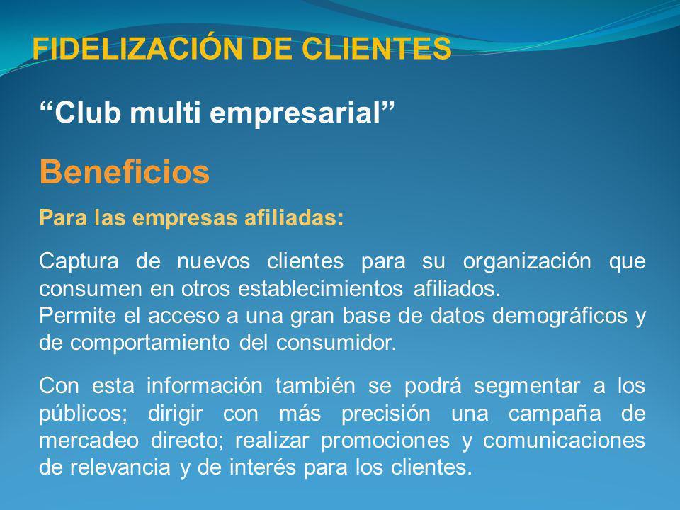 Beneficios Para las empresas afiliadas: Captura de nuevos clientes para su organización que consumen en otros establecimientos afiliados. Permite el a