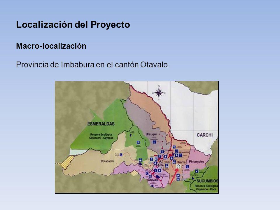 Localización del Proyecto Macro-localización Provincia de Imbabura en el cantón Otavalo.