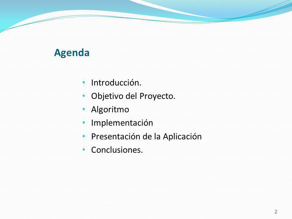 Agenda Introducción.Objetivo del Proyecto.