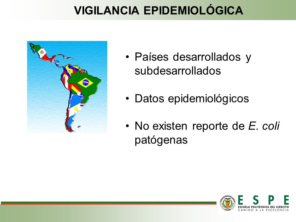 VIGILANCIA EPIDEMIOLÓGICA Países desarrollados y subdesarrollados Datos epidemiológicos No existen reporte de E.