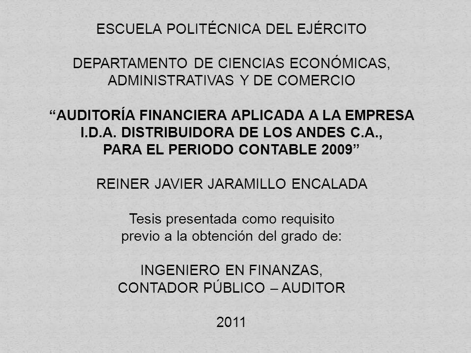 ESCUELA POLITÉCNICA DEL EJÉRCITO DEPARTAMENTO DE CIENCIAS ECONÓMICAS, ADMINISTRATIVAS Y DE COMERCIO AUDITORÍA FINANCIERA APLICADA A LA EMPRESA I.D.A.