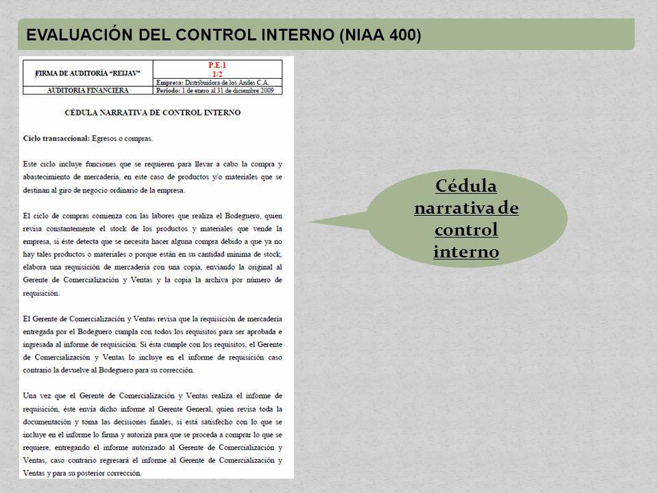 EVALUACIÓN DEL CONTROL INTERNO (NIAA 400) Cédula narrativa de control interno