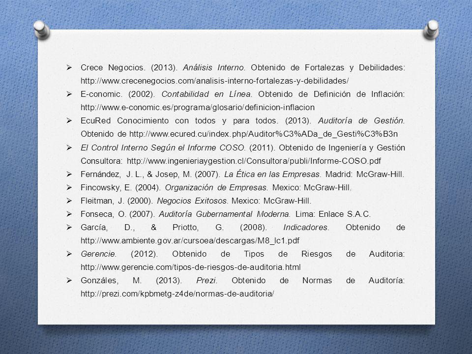 Crece Negocios. (2013). Análisis Interno. Obtenido de Fortalezas y Debilidades: http://www.crecenegocios.com/analisis-interno-fortalezas-y-debilidades