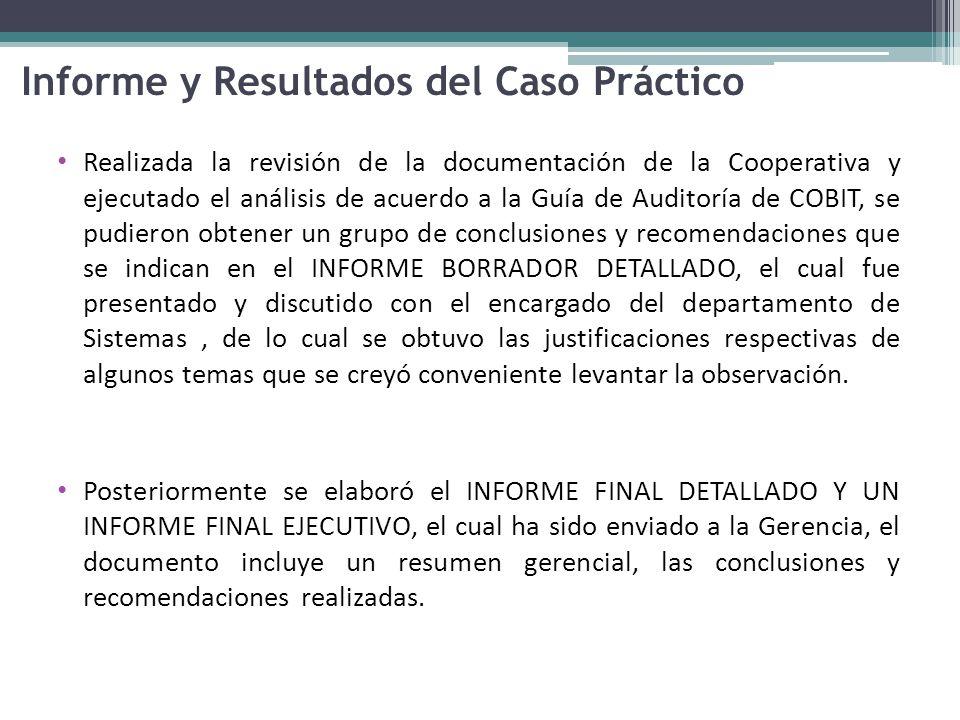Informe y Resultados del Caso Práctico Realizada la revisión de la documentación de la Cooperativa y ejecutado el análisis de acuerdo a la Guía de Aud