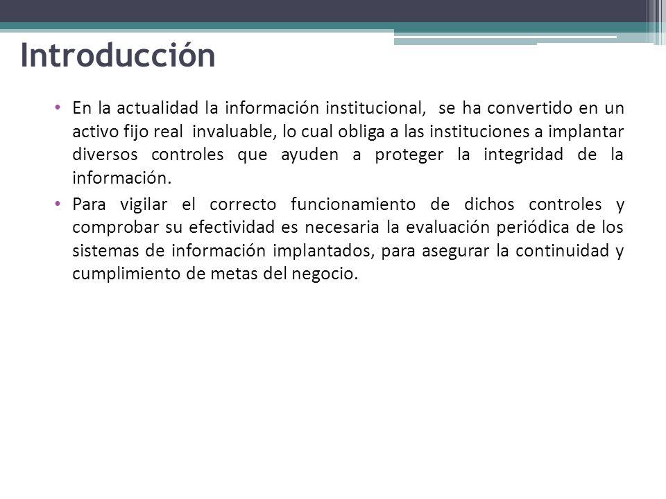 Introducción En la actualidad la información institucional, se ha convertido en un activo fijo real invaluable, lo cual obliga a las instituciones a implantar diversos controles que ayuden a proteger la integridad de la información.