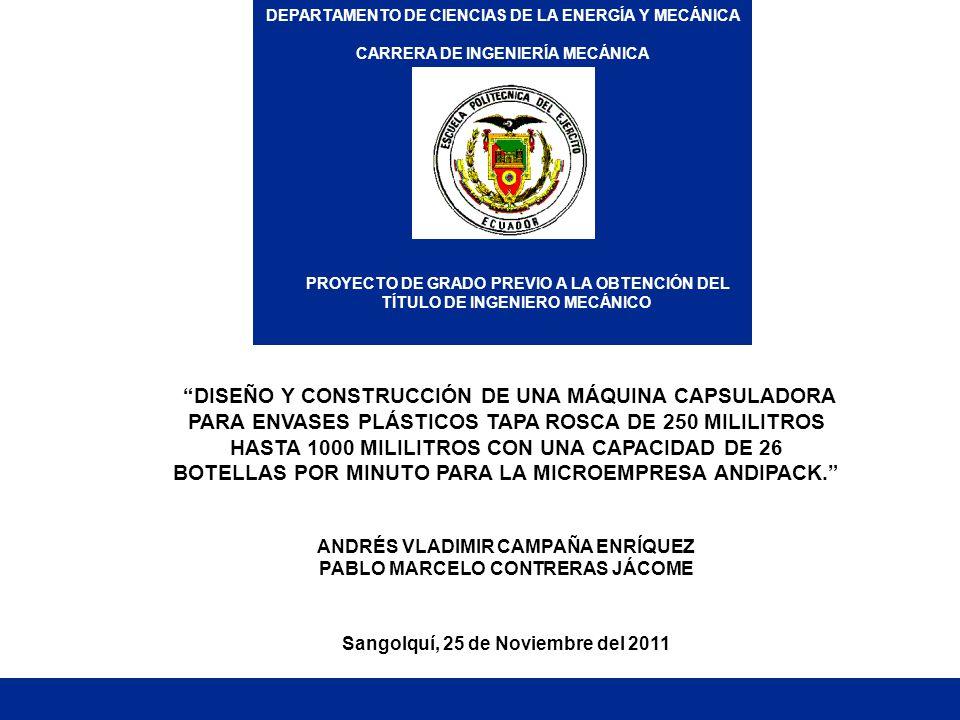 DISEÑO Y CONSTRUCCIÓN DE UNA MÁQUINA CAPSULADORA PARA ENVASES PLÁSTICOS TAPA ROSCA DE 250 MILILITROS HASTA 1000 MILILITROS CON UNA CAPACIDAD DE 26 BOT